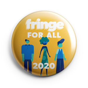 2020 Button - Fringe for All for 5.00