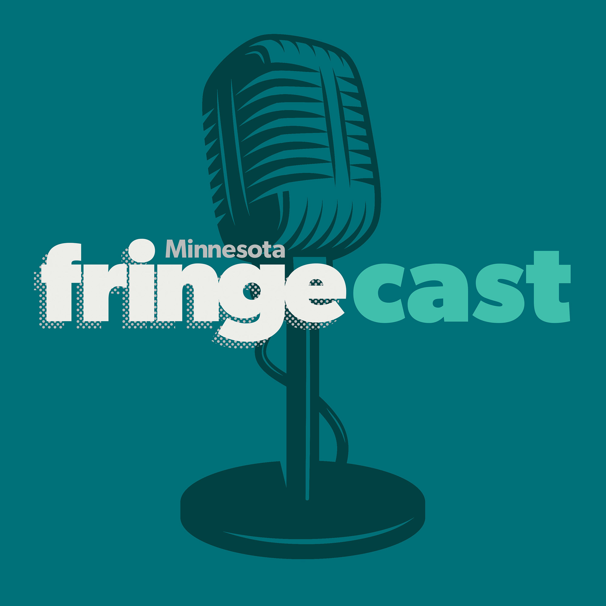 Minnesota FringeCast Episode 9 Podcast Cover Image
