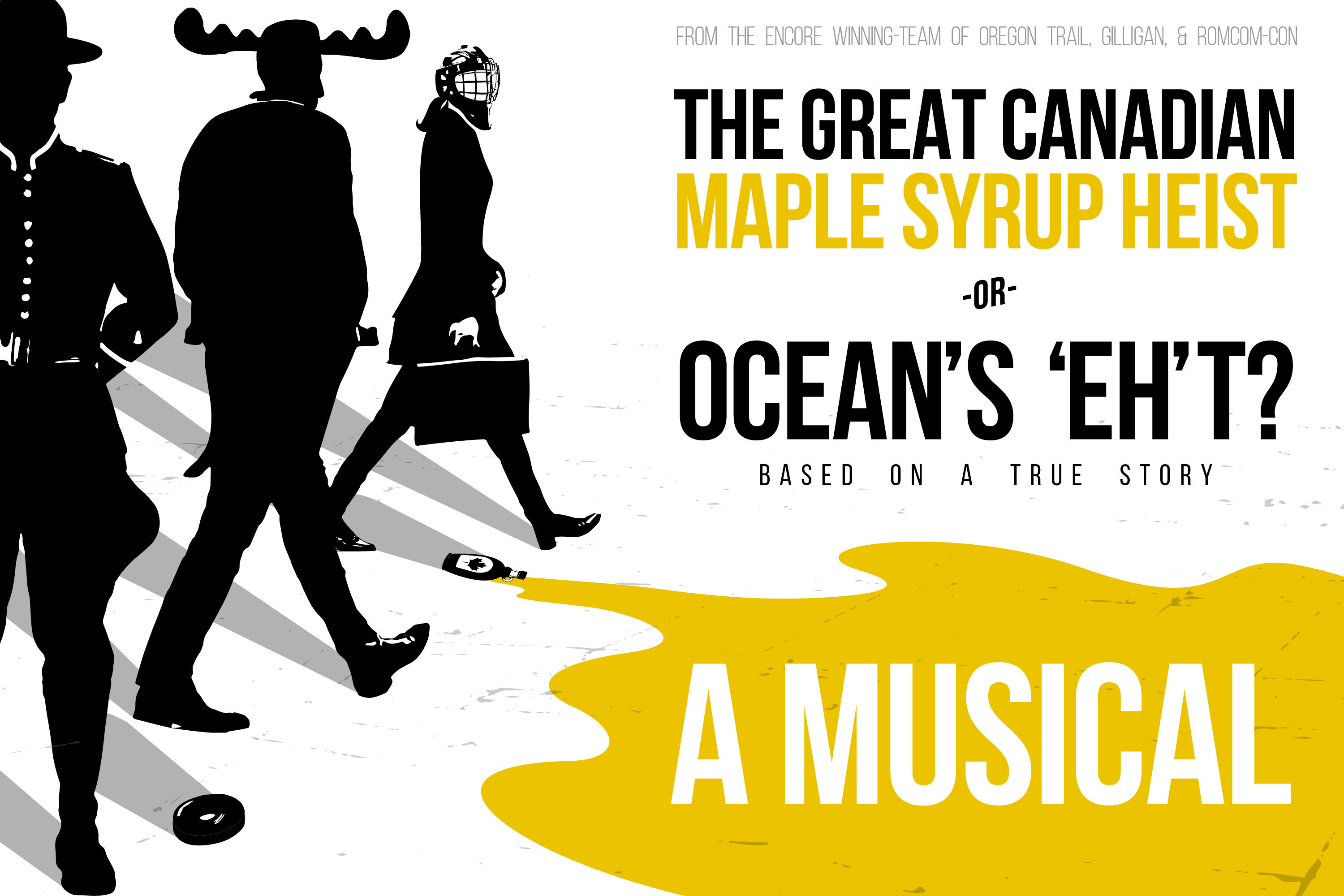 201808102030-540|0810|2030|5287266|The Great Canadian Maple Syrup Heist or, Ocean's 'Eh'T?: A Musical|5367603