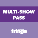Fringe Presents Multi Show Pass for 29.00